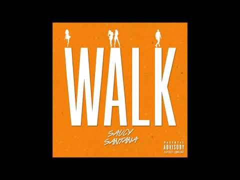 "Saucy Santana – ""Walk"" OFFICIAL VERSION"