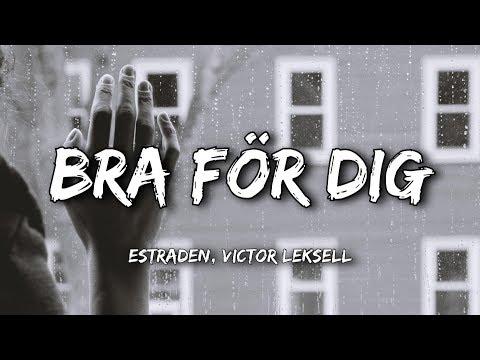 estraden, Victor Leksell - Bra för dig (Lyrics)