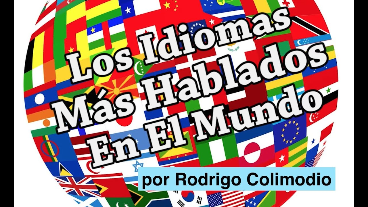 Los idiomas m s hablados en el mundo youtube for El mundo del mueble sillones