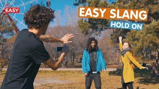 English slang - HOLD ON. Английский с Easy School.
