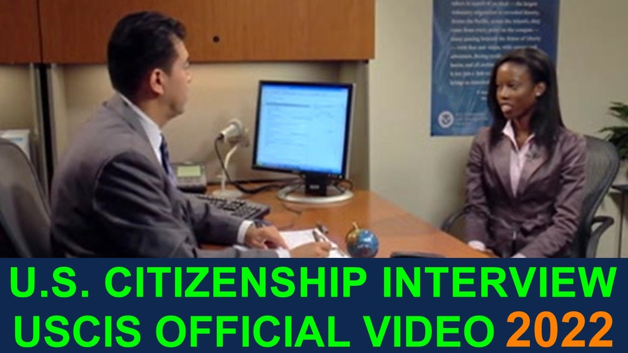 U S  CITIZENSHIP INTERVIEW AND TEST 2019 (FULL OFFICIAL USCIS VIDEO)