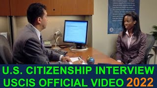 U.S. CITIZENSHIP INTERVIEW AND TEST 2019 (FULL OFFICIAL USCIS VIDEO)