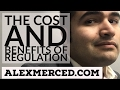 The Costs and Benefits of Regulation