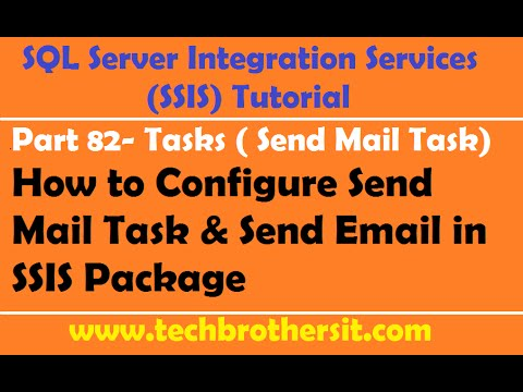 SSIS Tutorial Part 82- How to Configure Send Mail Task & Send Email in SSIS Package