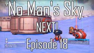 No Man's Sky NEXT! Gameplay Episode 18
