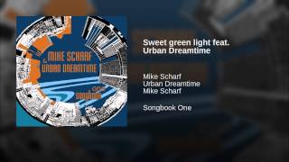 Sweet green light feat. Urban Dreamtime