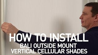 How to Install Bali® Vertical Cellular Shades - Outside Mount