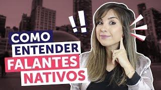 5 passos para melhorar o LISTENING e entender falantes nativos de inglês