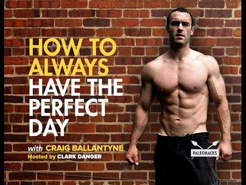 How to Always Have The Perfect Day | Craig Ballantyne