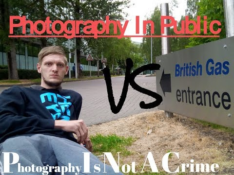 Filming in Public British Gas SECURITY = ANGER (PINAC)