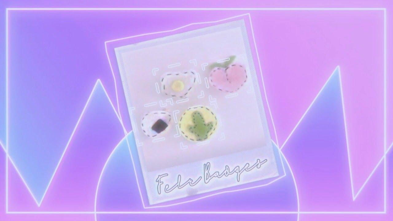 d i y ∷ aesthetic felt badges/pins