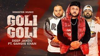 Goli Goli Deep Jandu Gangis Khan Free MP3 Song Download 320 Kbps