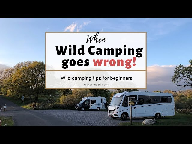 When wild camping goes wrong! (Wild camping tips for beginners)