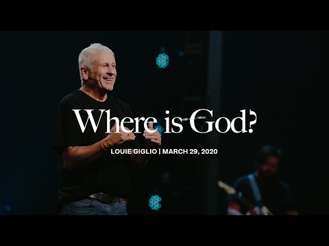 Where Is God? - Louie Giglio
