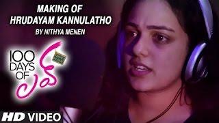 Download Hindi Video Songs - Nithya Menen Hrudayam Kannulatho Song Making || 100 Days Of Love