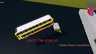 Скачать Idiots On Road 1 Roblox Plane Crazy Edition