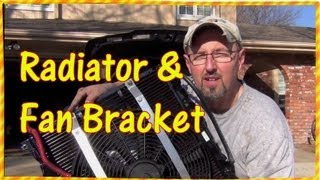 How to Replace a Radiator and Make Electric Fan Support Brackets