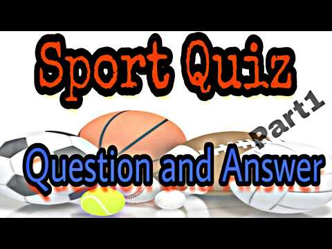 Sport Quiz, Questions with Answers,Sport General Knowledge.Part-1
