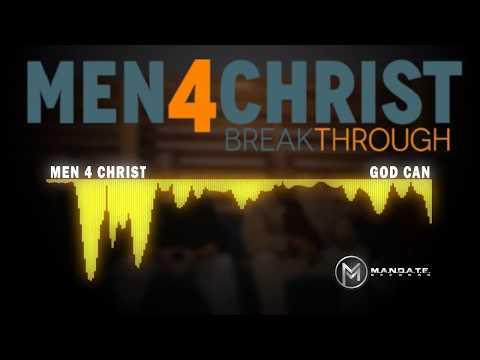 Men 4 Christ - God Can (Breakthrough Album) [Audio Wave]
