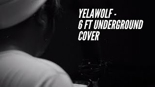 Yelawolf - 6 Feet Underground |Remake/Tenna Cover