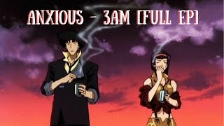Anxious - 3am「Full EP」