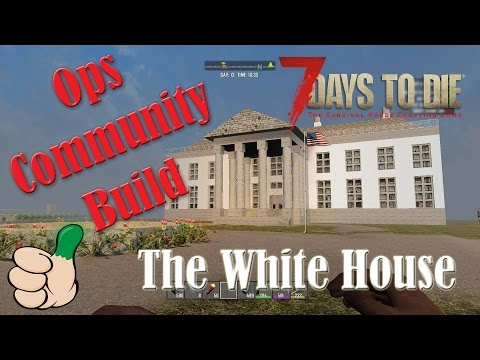 7 Days to Die! Building The White House!