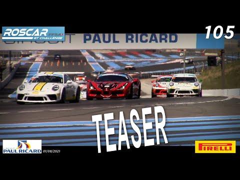 Teaser  - ROSCAR 105 - Paul Ricard - 01/08/21