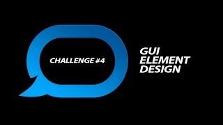 Design Challenge #4 - GUI Element Design