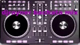 dj rayner bachata mix