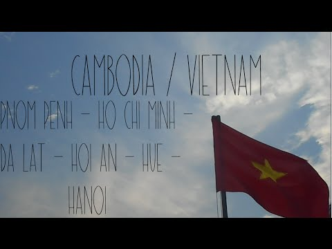 Travels 2016 - Cambodia/Vietnam - Pnom Penh to Hanoi