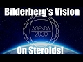The Bilderberg Plan For Agenda 2030 On Steroids