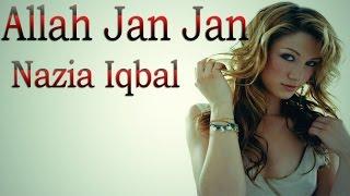 Download Nazia Iqbal - Allah Jan Jan MP3 song and Music Video