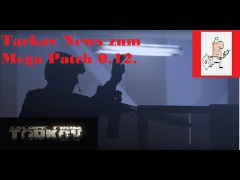 escape-from-tarkov-/-german-/-eft-news-/-update-zu-mega-patch-0.12