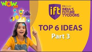 India's Future Tycoons | Top 6 Ideas | Part 3 | Wow Kidz
