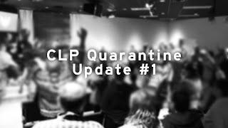 CLP Quarantine Update #1