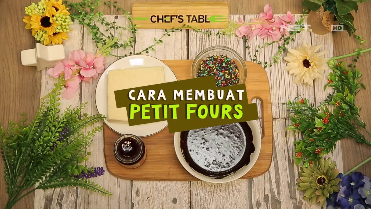 Chef S Table Cara Membuat Petit Fours Youtube