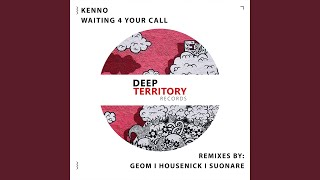 Waiting 4 Your Call Geom Remix