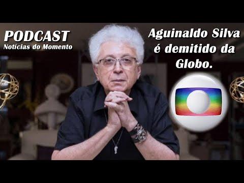 Autor AGUINALDO SILVA é demitido da TV GLOBO.