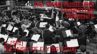 """Flying Lotus: """"Tesla"""" Performed by Debut Chamber Orchestra"""