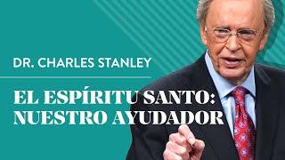 El Espíritu Santo: Nuestro Ayudador – Dr. Charles Stanley