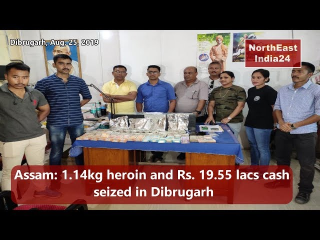 Assam  1 14kg heroin and Rs  19 55 lacs cash seized in Dibrugarh