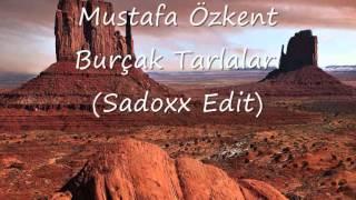 Mustafa Ozkent Burcak Tarlalari Sadoxx Edit