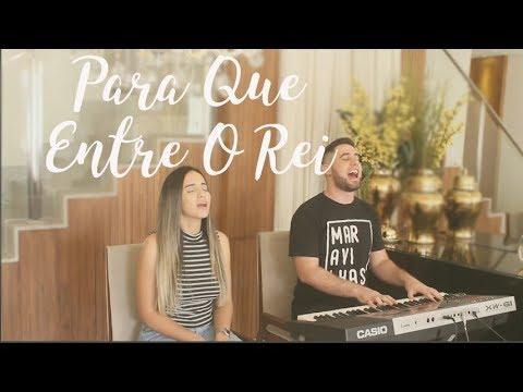 Para Que Entre O Rei // Marcelo Markes ft. Mayara Markes ( Cover )
