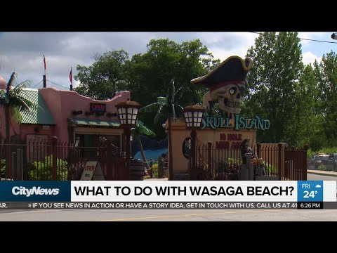 What To Do With Wasaga Beach?
