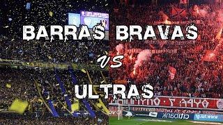 BARRAS BRAVAS vs ULTRAS