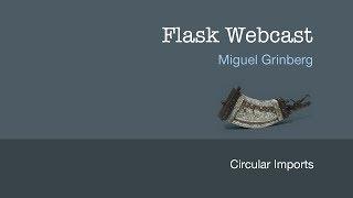 Flask Webcast #3: Circular Imports thumbnail