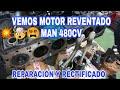 Cómo Reparar MOTOR de CAMIÓN REVENTADO. Máquinas rectificadoras y reparación. MAN 480cv
