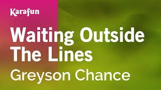 Karaoke Waiting Outside The Lines - Greyson Chance *