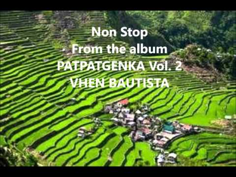 Non Stop From the album Patpatgenka Vol 2- Vhen Bautista