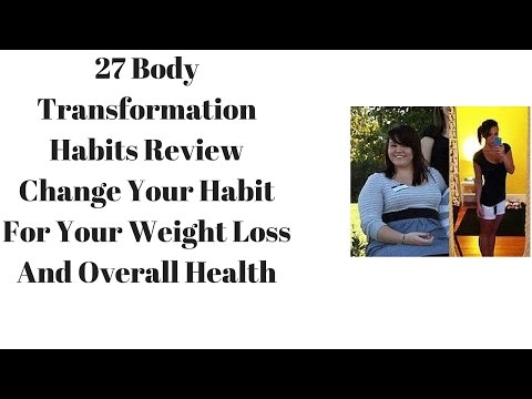 27-body-transformation-habits-review-change-your-habit-for-your-weight-loss-and-overall-health
